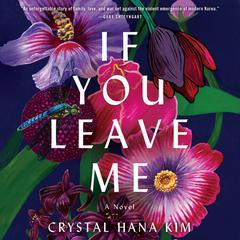 If You Leave Me: A Novel Audiobook, by Crystal Hana Kim
