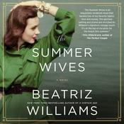 The Summer Wives: A Novel Audiobook, by Beatriz Williams