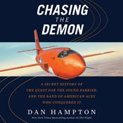Chasing the Demon: A Secret History of the Quest for the Sound Barrier, and the Band of American Aces Who Conquered It Audiobook, by Dan Hampton