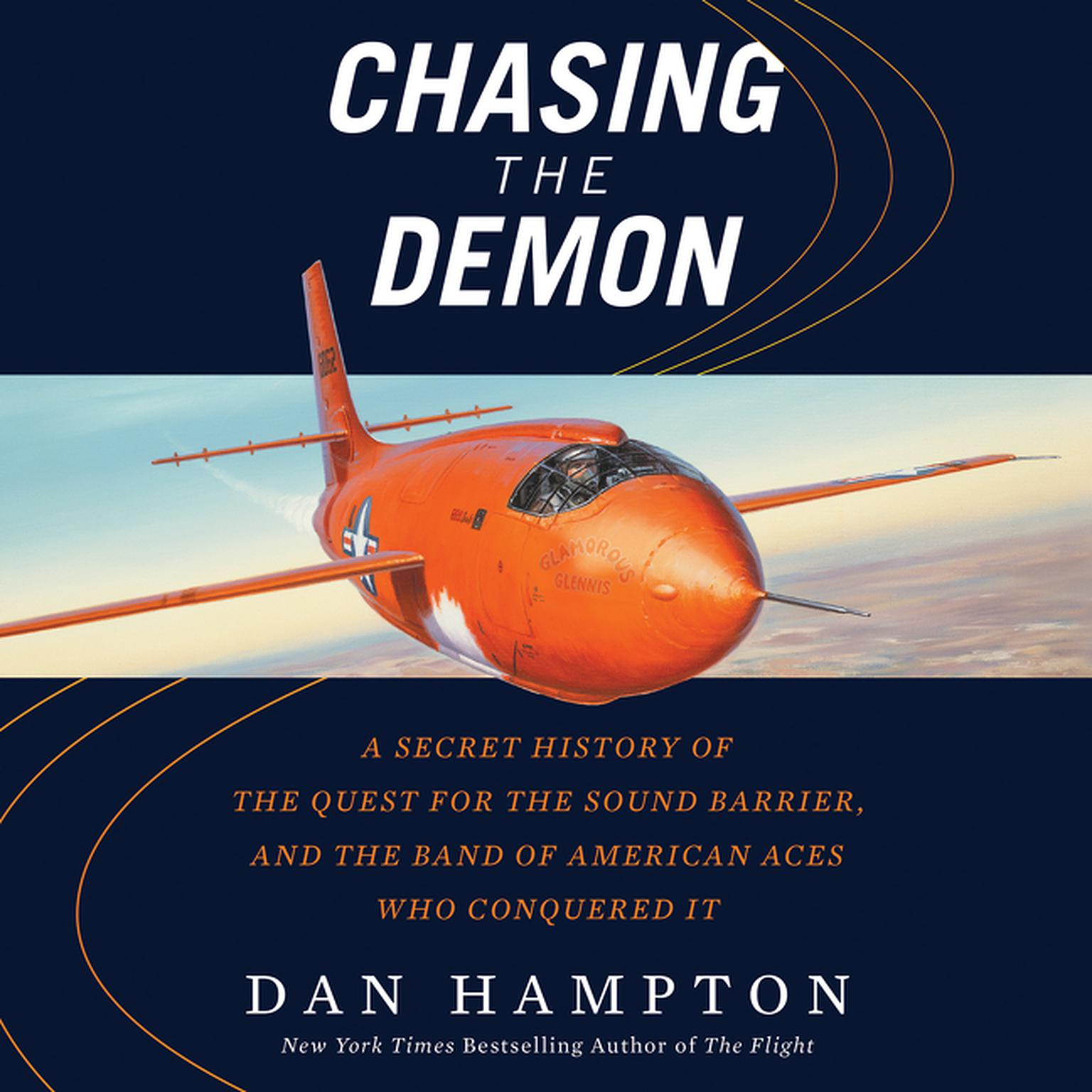 Printable Chasing the Demon: A Secret History of the Quest for the Sound Barrier, and the Band of American Aces Who Conquered It Audiobook Cover Art