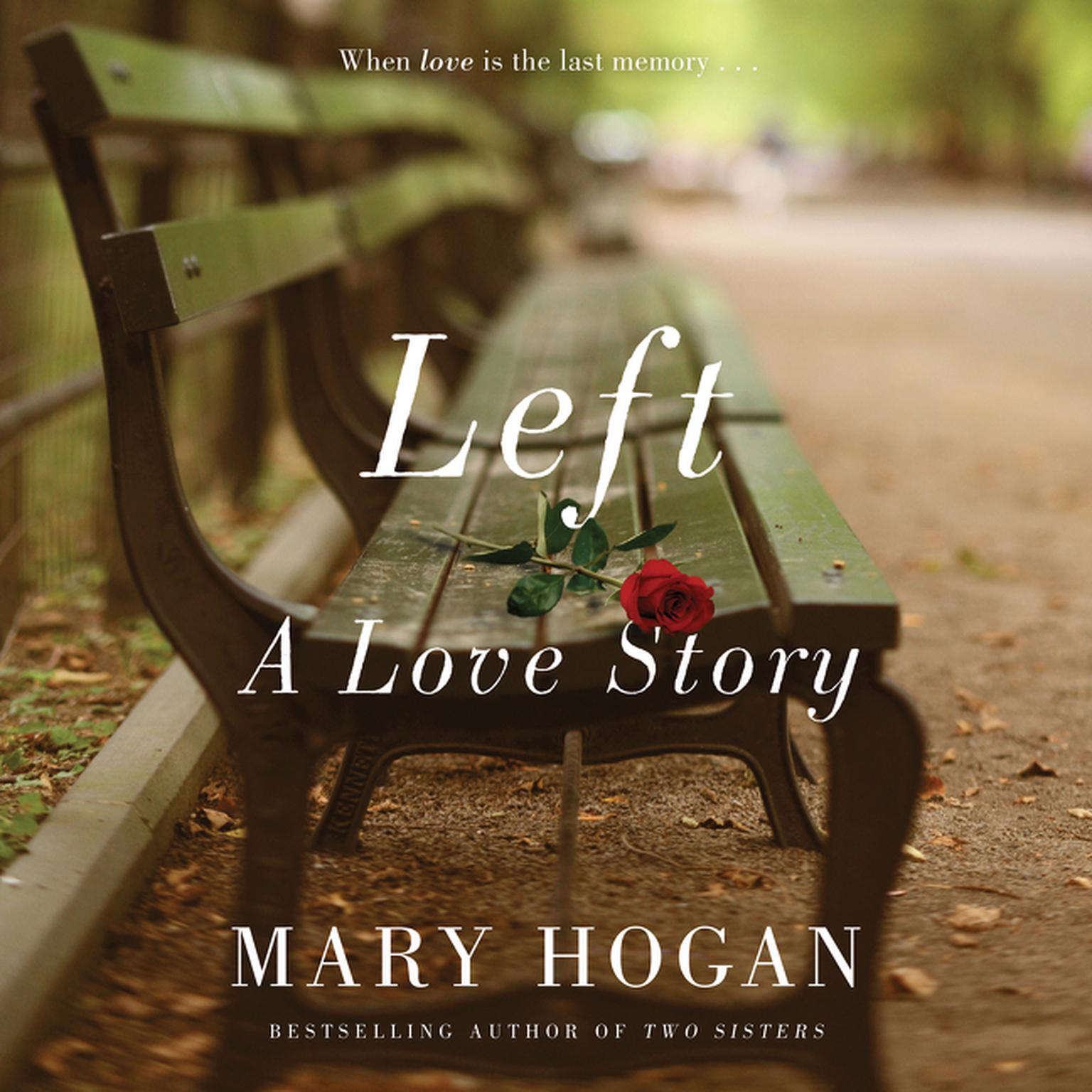 Left: A Love Story Audiobook, by Mary Hogan