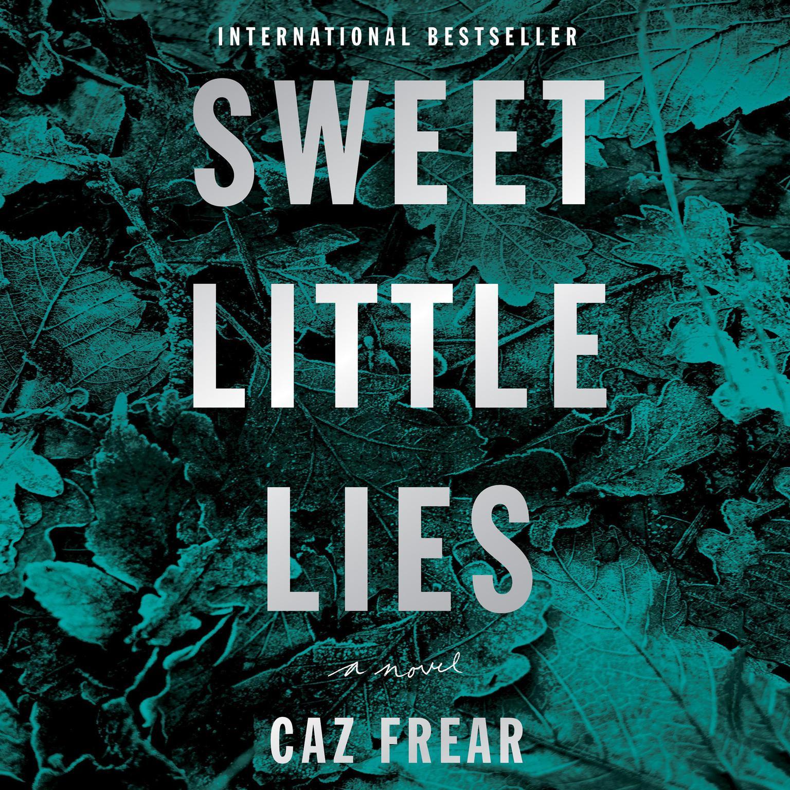 Sweet Little Lies: A Novel Audiobook, by Caz Frear