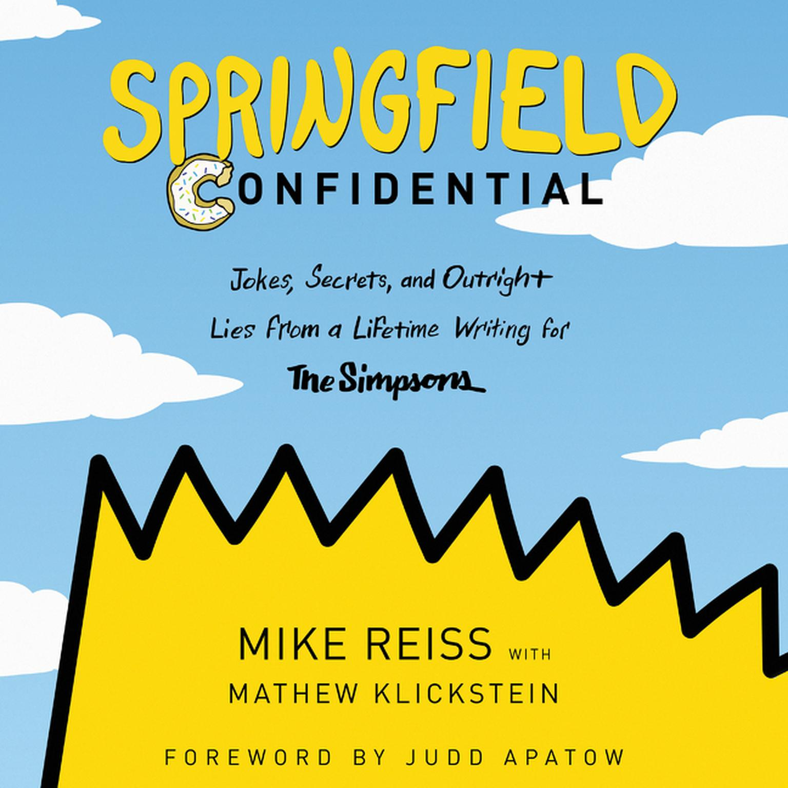 Printable Springfield Confidential: Jokes, Secrets, and Outright Lies from a Lifetime Writing for The Simpsons Audiobook Cover Art