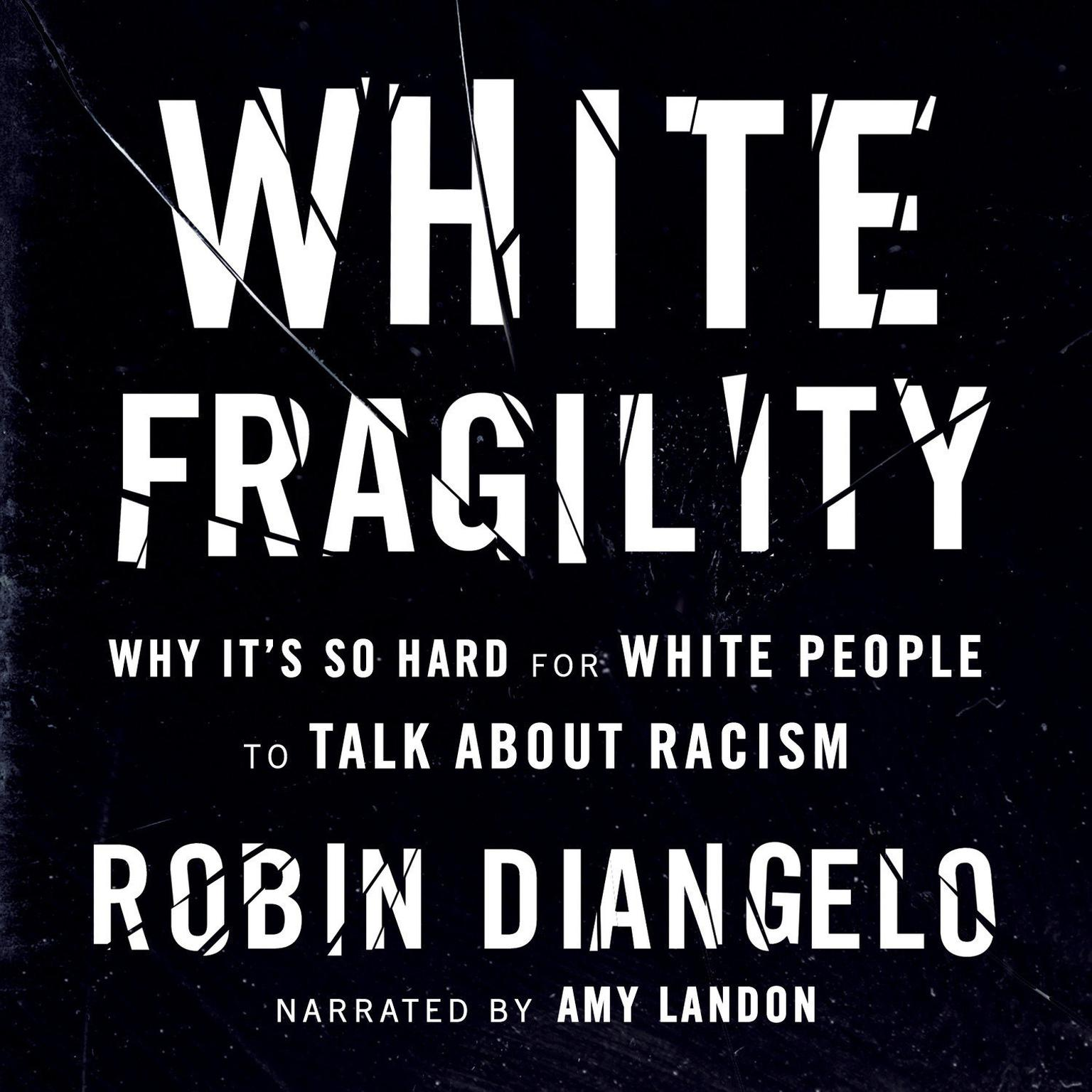 Printable White Fragility: Why It's So Hard for White People to Talk About Racism Audiobook Cover Art
