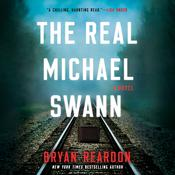 The Real Michael Swann: A Novel Audiobook, by Bryan Reardon