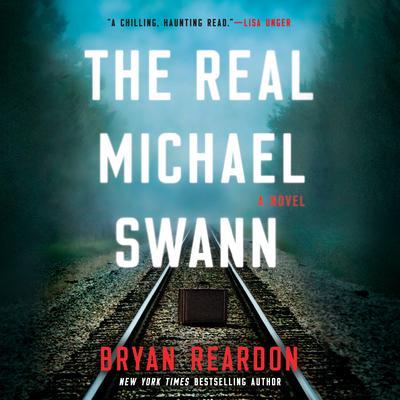 The Real Michael Swann: A Novel Audiobook, by Bryan Reardon