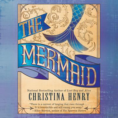 The Mermaid Audiobook, by Christina Henry