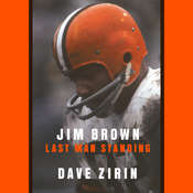 Jim Brown: Last Man Standing Audiobook, by Dave Zirin