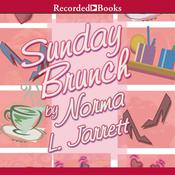 Sunday Brunch: A Novel Audiobook, by Norma L. Jarrett