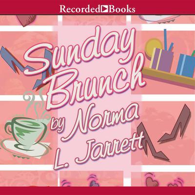 Sunday Brunch: A Novel Audiobook, by Norma L. Jarrett