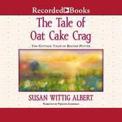 The Tale of Oat Cake Crag Audiobook, by Susan Wittig Albert