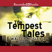 The Tempest Tales: A Novel-in-Stories Audiobook, by Walter Mosley