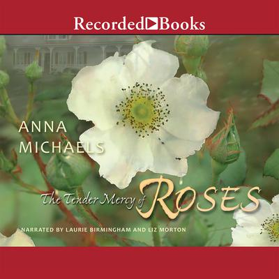 The Tender Mercy of Roses Audiobook, by Anna Michaels