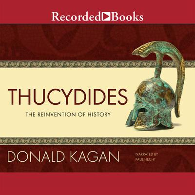 Thucydides: The Reinvention of History Audiobook, by Donald Kagan