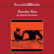 Thunder Run: The Armored Strike to Capture Baghdad Audiobook, by David Zucchino