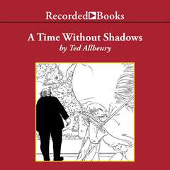 A Time Without Shadows Audiobook, by Ted Allbeury