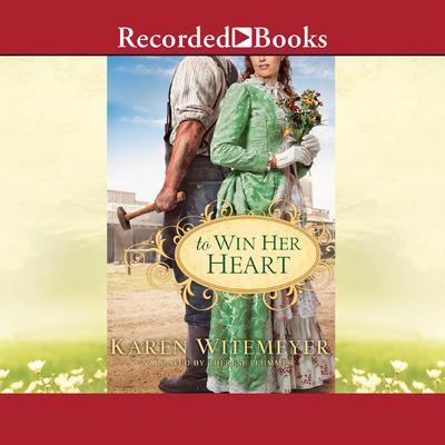 To Win Her Heart Audiobook, by Karen Witemeyer