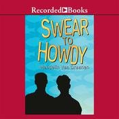 Swear to Howdy Audiobook, by Wendelin Van Draanen