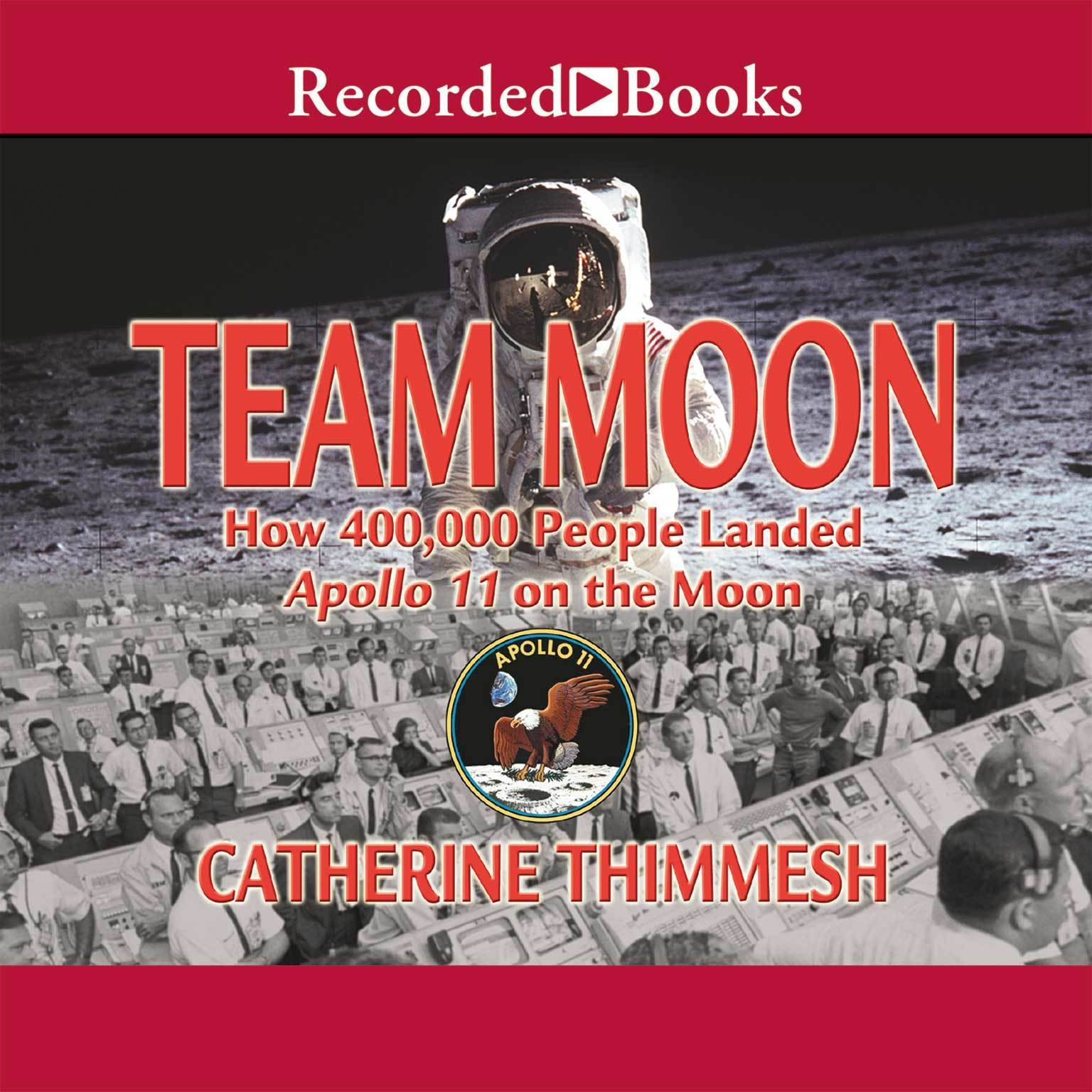 Printable Team Moon: How 400,000 People Landed Apollo 11 on the Moon Audiobook Cover Art