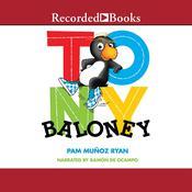 Tony Baloney Audiobook, by Pam Muñoz Ryan