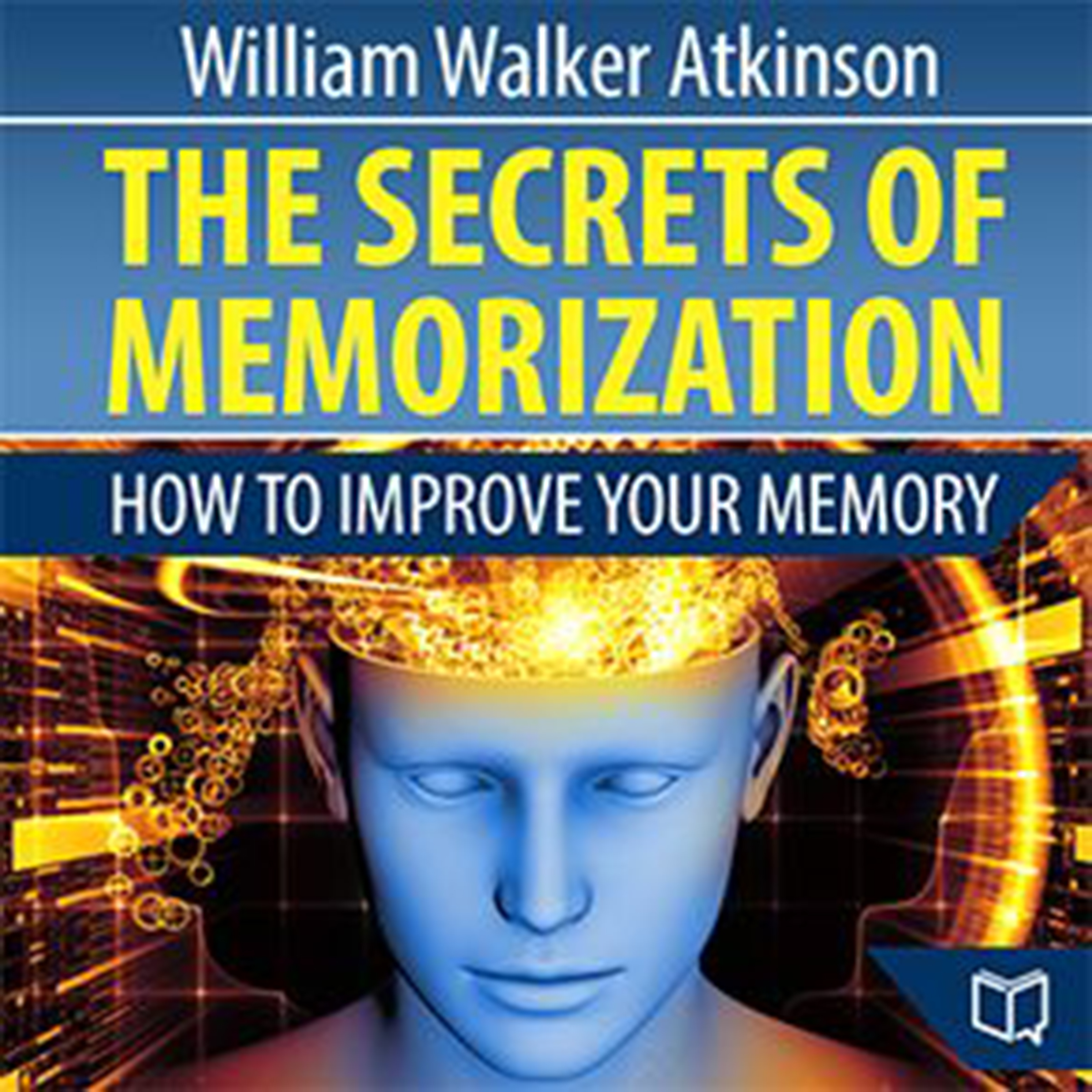 Printable The Secrets of Memorization: How to Improve Your Memory: How to Improve Your Memory Audiobook Cover Art