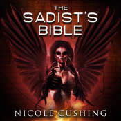 The Sadists Bible Audiobook, by Nicole Cushing