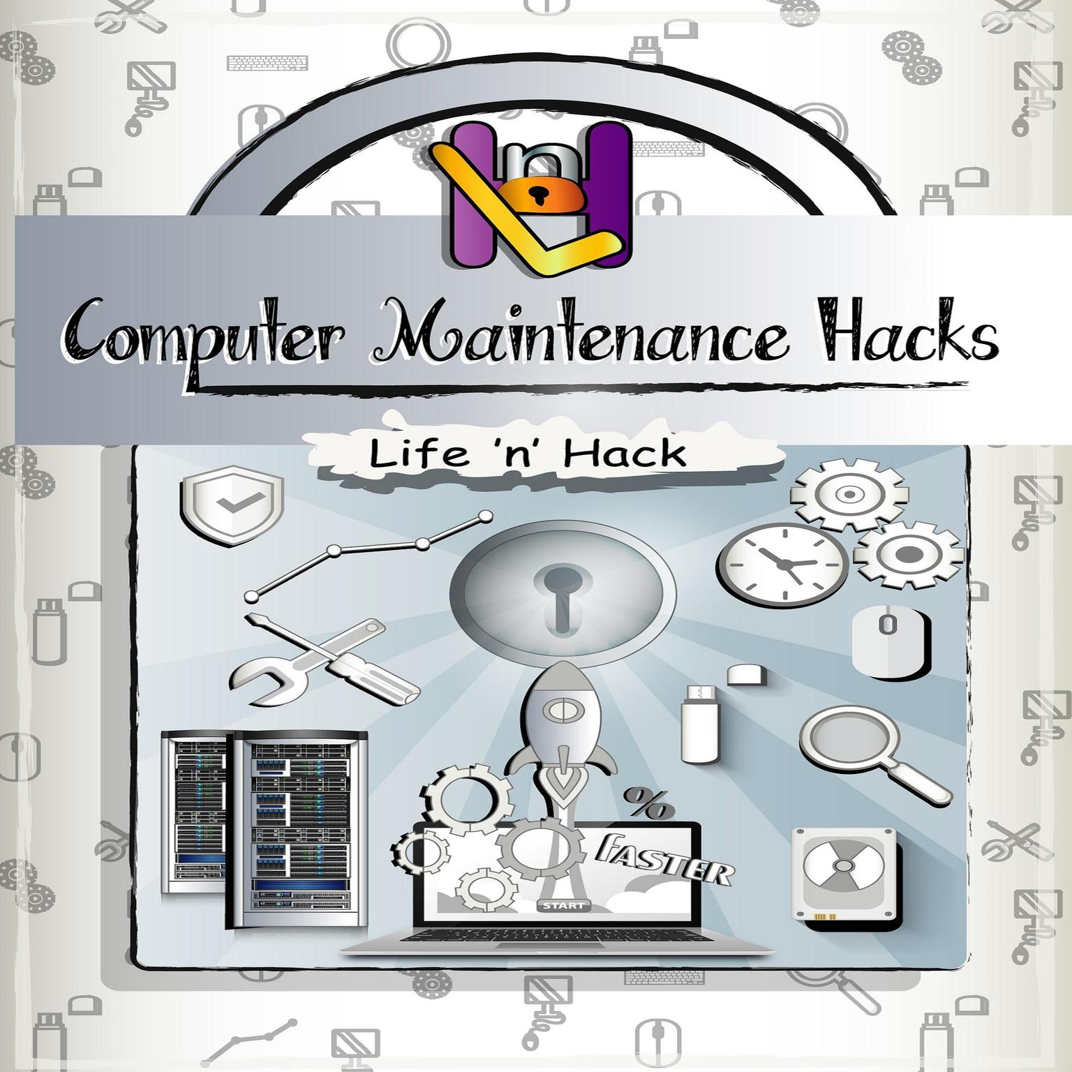 Printable Computer Maintenance Hacks: 15 Simple Practical Hacks to Optimize, Speed Up, and Make Computer Faster Audiobook Cover Art