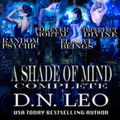 A Shade of Mind Complete Series: Random Psychic; Forever Mortal; Elusive Beings; Imperfect Divine Audiobook, by D.N. Leo