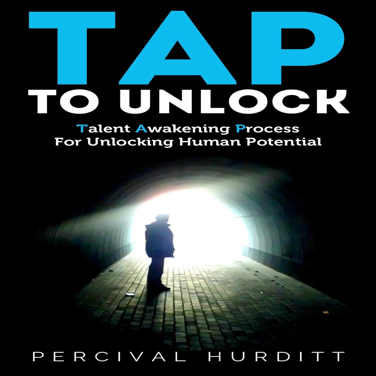 Tap to Unlock: Talent Awakening Process For Unlocking Human Potential Audiobook, by Percival Hurditt