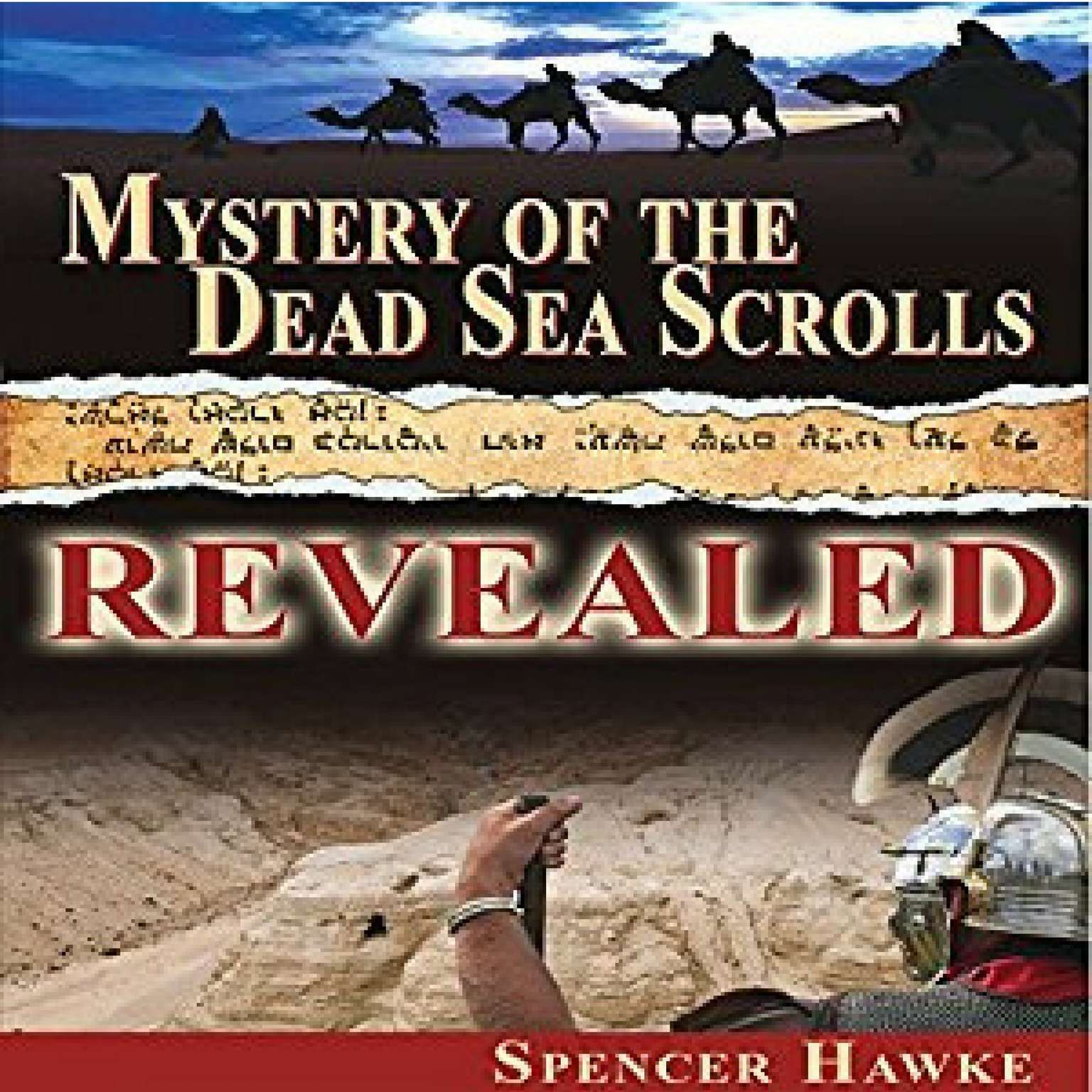 Mystery of the Dead Sea Scrolls—Revealed Audiobook, by Spencer Hawke