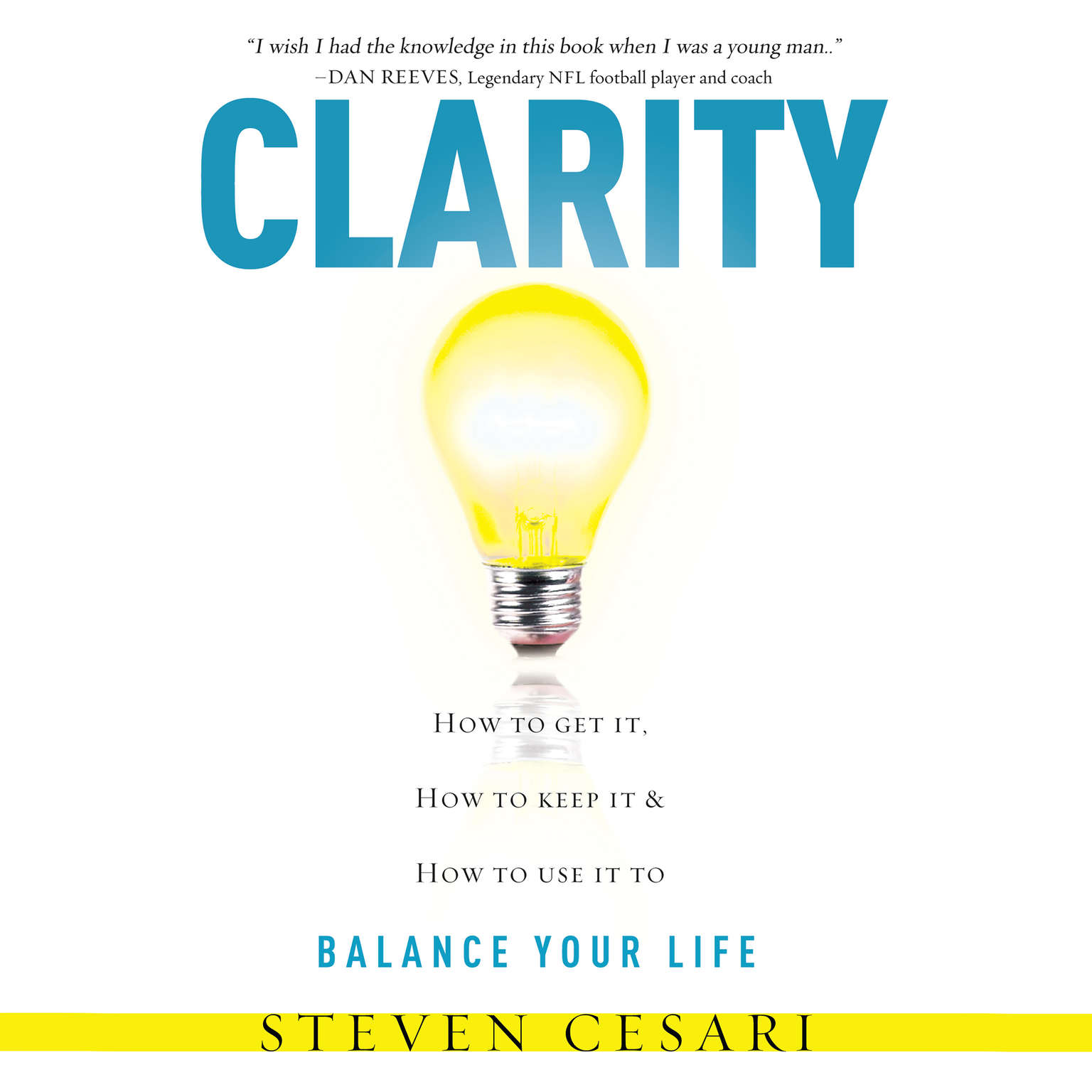 Clarity How to Get it, How to Keep it and How to use it to Balance your Life Audiobook, by Steven Cesari
