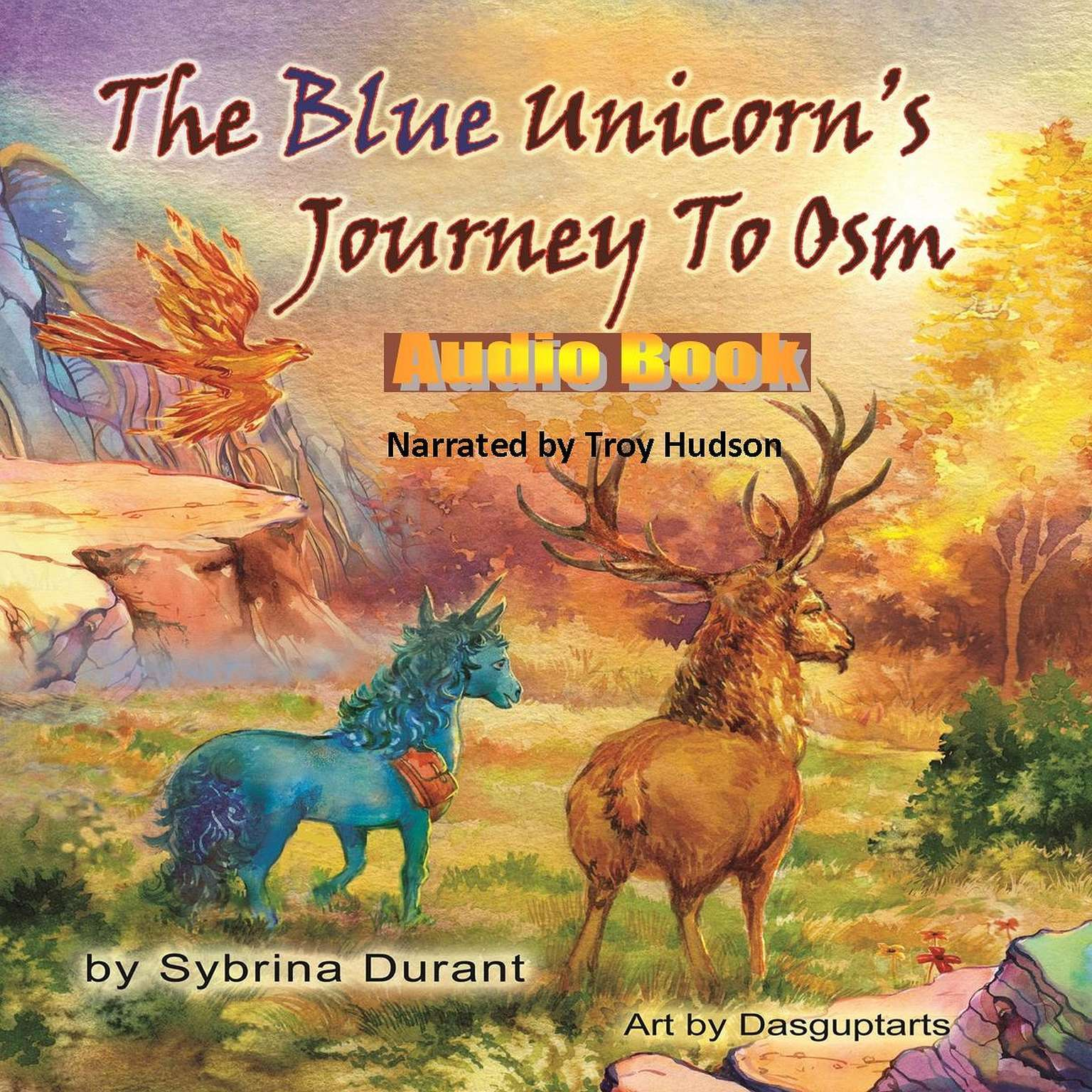 The Blue Unicorns Journey To Osm Audiobook, by Sybrina Durant