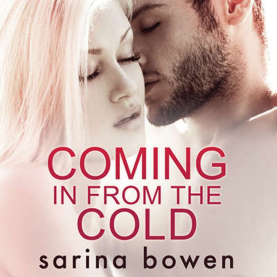 Coming in from the Cold Audiobook, by Sarina Bowen