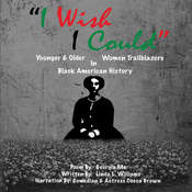 I Wish I Could: Young & Older Women Trailblazers in Black American History Audiobook, by Linda Williams
