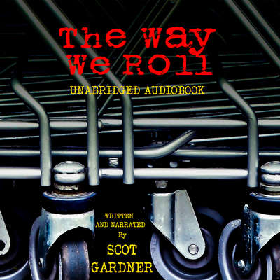 The Way We Roll Audiobook, by Scot Gardner