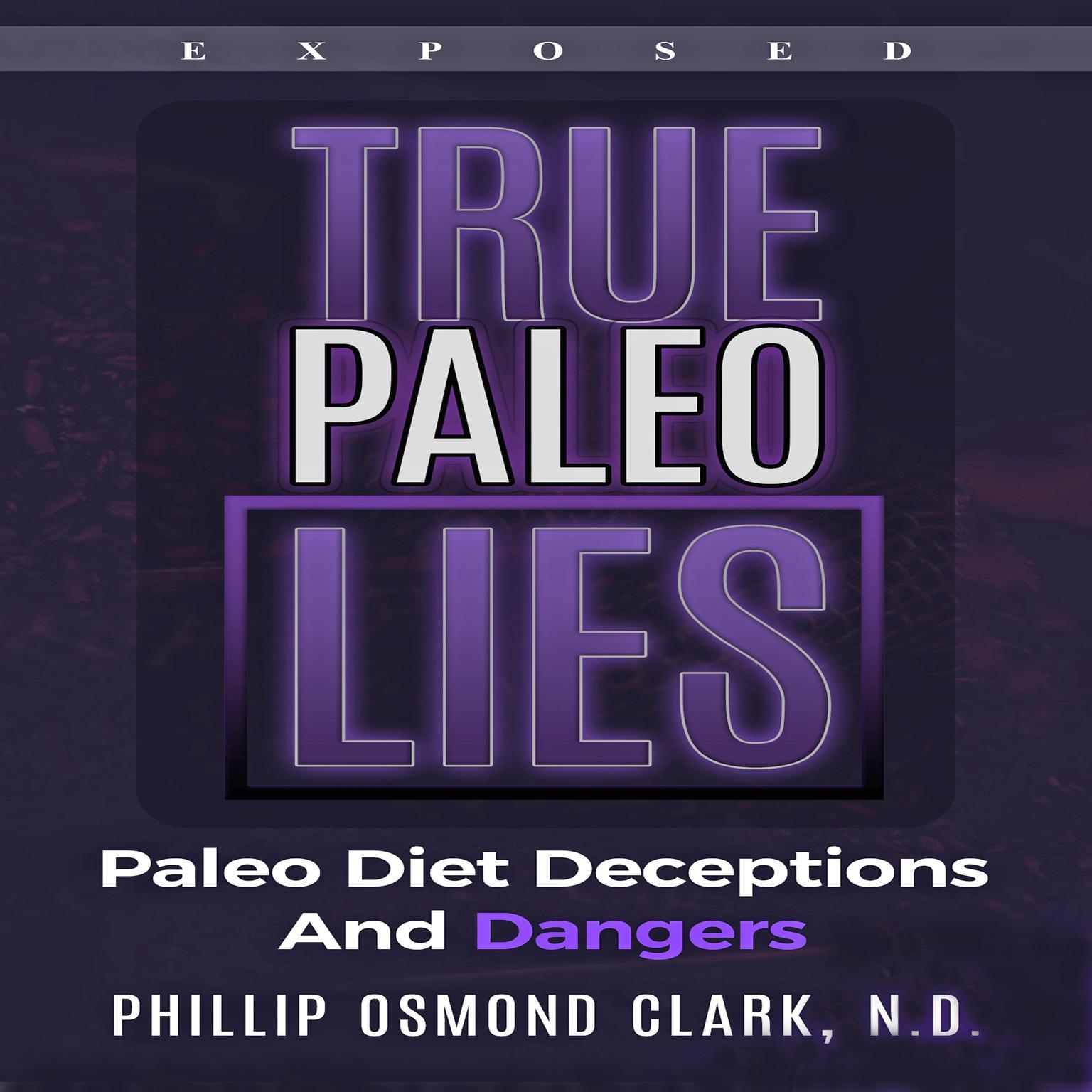 True Paleo Lies Audiobook, by Phillip Osmond Clark