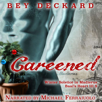 Careened: Winter Solstice in Madierus Audiobook, by Bey Deckard