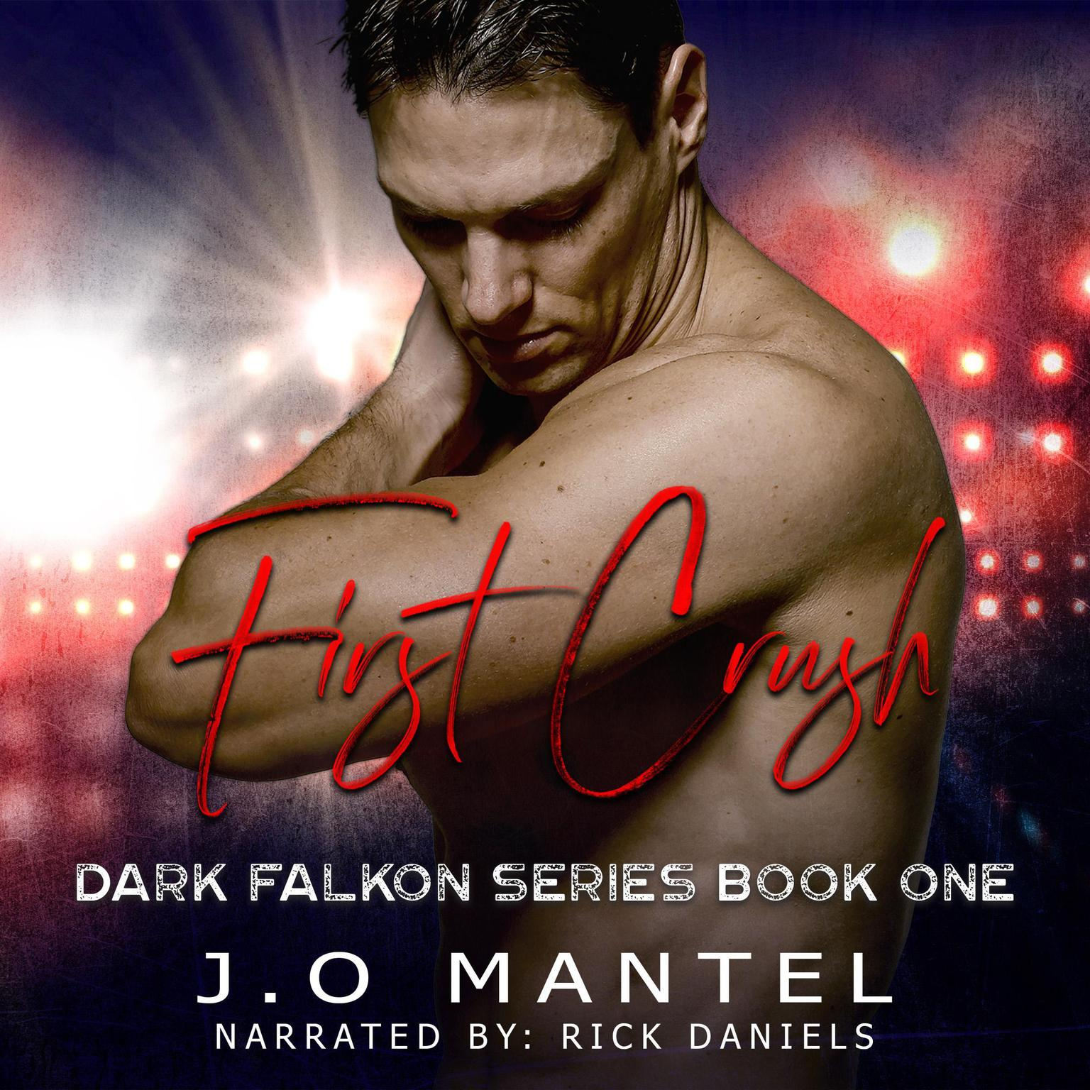 First Crush Audiobook, by J.O Mantel