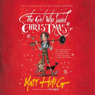 The Girl Who Saved Christmas Audiobook, by Matt Haig
