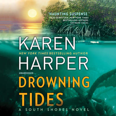 Drowning Tides: A South Shores Novel Audiobook, by Karen Harper