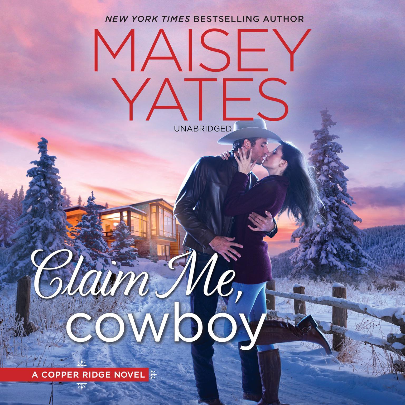 Claim Me, Cowboy: Copper Ridge Audiobook, by Maisey Yates
