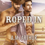 Roped In Audiobook, by A. M. Arthur
