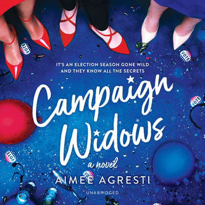 Campaign Widows: A Novel Audiobook, by Aimee Agresti