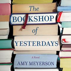 The Bookshop of Yesterdays Audiobook, by Amy Meyerson