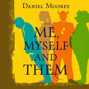 Me, Myself, and Them Audiobook, by Daniel Mooney|