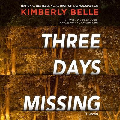 Three Days Missing: A Novel of Psychological Suspense Audiobook, by Kimberly Belle