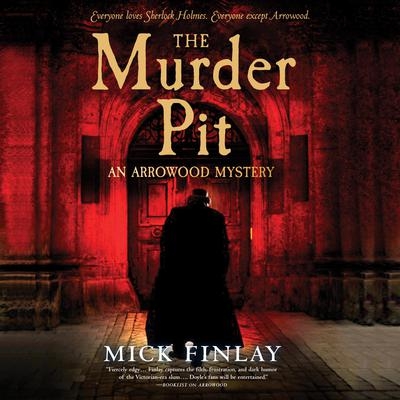 The Murder Pit: An Arrowood Mystery Audiobook, by Mick Finlay