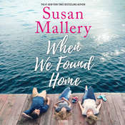 When We Found Home Audiobook, by Susan Mallery