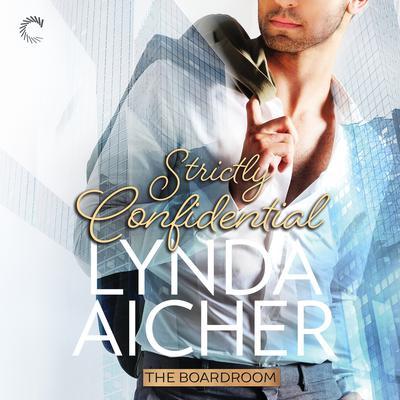 Strictly Confidential Audiobook, by Lynda Aicher