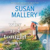 Why Not Tonight Audiobook, by Susan Mallery|